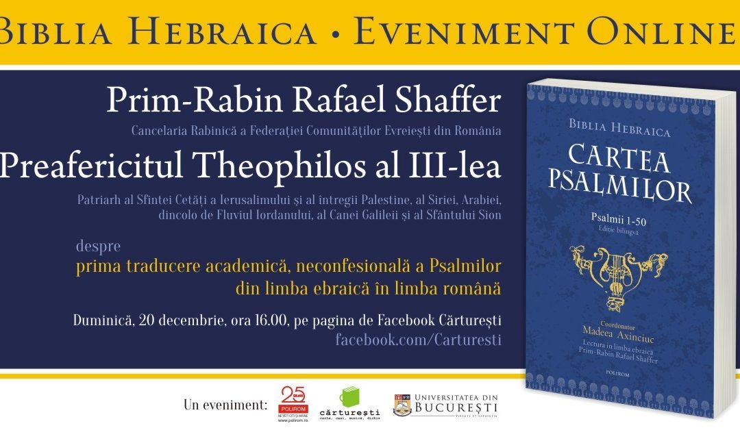 Cartea Psalmilor. Eveniment online cu Rafael Shaffer, Prim-Rabin al României, și Preafericitul Theophilos al III-lea, Patriarhul Ierusalimului